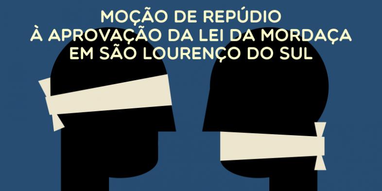 Moção de repúdio à aprovação da Lei da Mordaça em São Lourenço do Sul