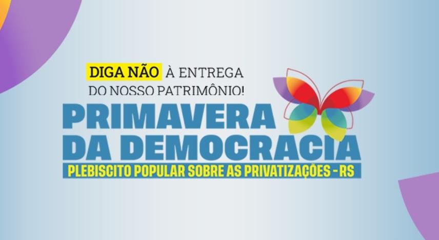 Primavera da Democracia realizará Plebiscito Popular sobre privatizações no RS entre os dias 16 a 24 de outubro